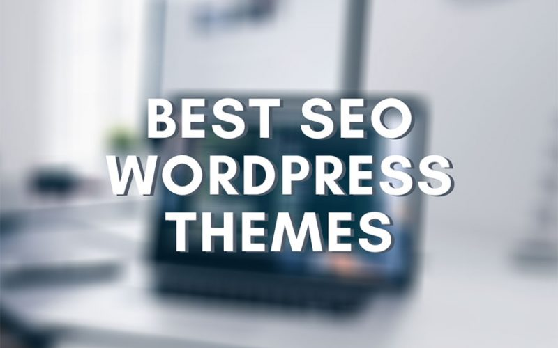 10 Best SEO Friendly WordPress Themes in 2020